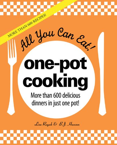 Download All You Can Eat! One-Pot Cooking: More than 600 delicious dinners in just one pot! 1572157224