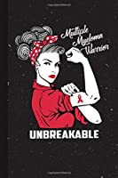 Multiple Myeloma Warrior Unbreakable: Multiple Myeloma Awareness Gifts Blank Lined Notebook Support Present For Men Women Red Ribbon Awareness Month / Day Journal for Him Her