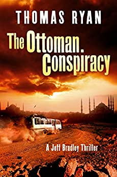 The Ottoman Conspiracy (A Jeff Bradley Thriller) by [Ryan, Thomas]