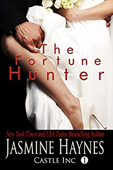 The Fortune Hunter: Castle Inc, Book 1 by [Haynes, Jasmine, Skully, Jennifer]
