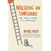 Walking on Sunshine: 52 Small Steps to Happiness (English Edition)