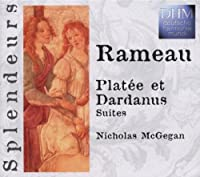 Rameau: Plattee Et Dardanus