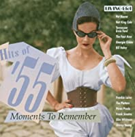 Hits of 55: Moments to Remember