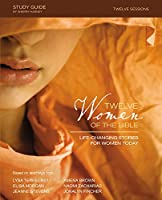 Twelve Women of the Bible: Life-Changing Stories for Women Today