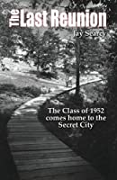 The Last Reunion: The Class of 1952 Comes Home to the Secret City 2nd Edition