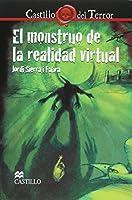 El monstruo de la realidad virtual/ The virtual reality monster