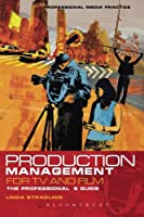 Production Management for TV and Film: The Professional's Guide (Professional Media Practice)