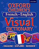 Oxford Children's French-English Visual Dictionary (Oxford Childrens Visual Dctnry)