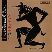 El Minotauro by Guillermo Klein & Big Van (2007-11-20)