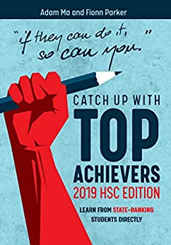Catch Up With Top-Achievers: 2019 HSC Edition by [Ma, Adam]