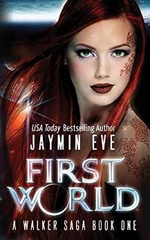 First World (A Walker Saga Book 1) by [Eve, Jaymin]