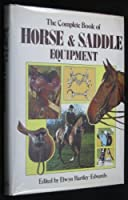 The Complete Book of Horse & Saddle Equipment