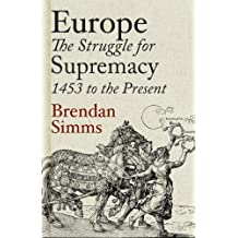 Europe: The Struggle for Supremacy, 1453 to the Present