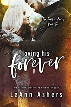 Loving His Forever (Forever Series Book 2) by [Ashers, LeAnn]