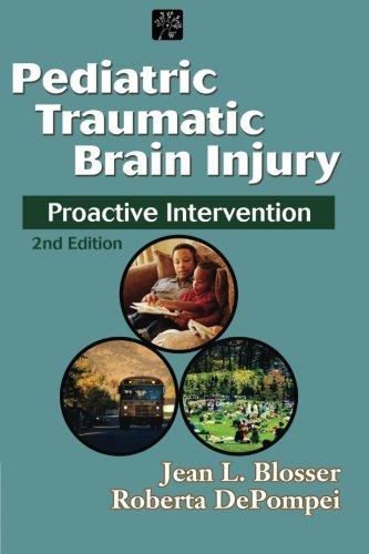 Download Pediatric Traumatic Brain Injury: Proactive Intervention (Neurogenic Communication Disorders) 0769300553