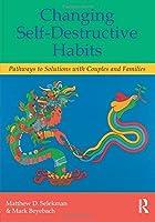 Changing Self-Destructive Habits
