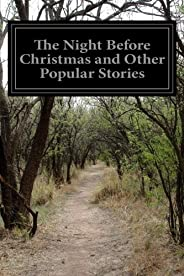 The Night Before Christmas and Other Popular Stories: For Children