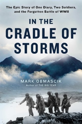 In the Cradle of Storms: The Epic Story of One Diary, Two Soldiers, and the Forgotten Battle of WWII (English Edition)