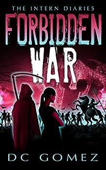 Forbidden War (The Intern Diaries Book 3) by [Gomez, D. C.]