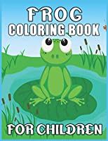 Frog Coloring Book for Children: 40 easy pages for children's creativity.