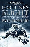 Fortune's Blight: Shattered Kingdoms: Book 2