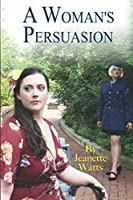 A Woman's Persuasion