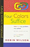 Four Colors Suffice: How the Map Problem Was Solved: Revised Color Edition (Princeton Science Library)