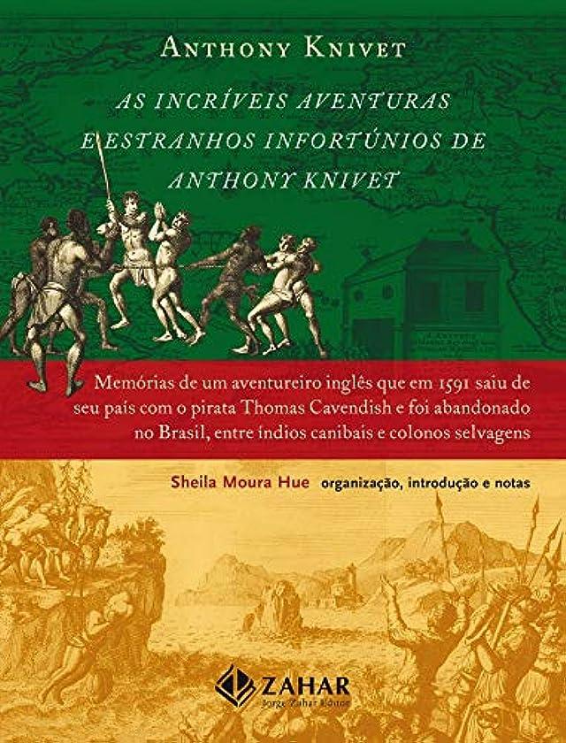チョップ時制苦いAs Incríveis Aventuras E Estranhos Infortúnios De Anthony Knivet (Em Portuguese do Brasil)