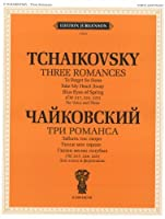 Three Romances (CW 217,224,225). For Voice and Piano. With transliterated text