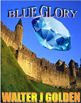 Blue Glory (Seamount Book 1) by [Golden, Walter J]