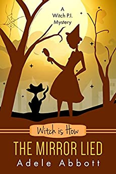 Witch is How The Mirror Lied (A Witch P.I. Mystery Book 27) by [Abbott, Adele]