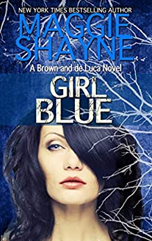 Girl Blue (A Brown and de Luca Novel Book 7) by [Shayne, Maggie]