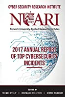 2017 Annual Report of Top Cyber Security Incidents