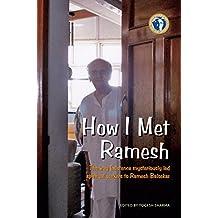 How I Met Ramesh: The way Existence mysteriously led spiritual seekers to Ramesh Balsekar (English Edition)