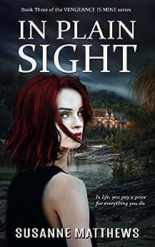 In Plain Sight (Vengeance Is Mine Book 3) by [Matthews, Susanne]