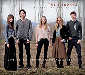THE 5 BROWNS:春の祭典(Rite of Spring)