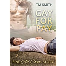 Gay for Pay (All Cocks 1) (German Edition)