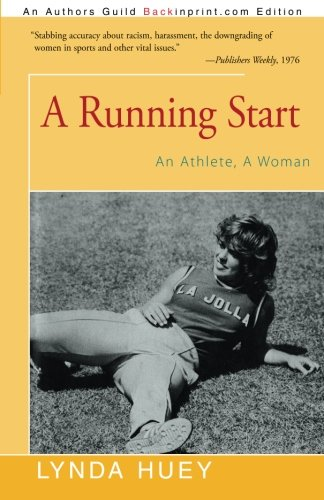 Download A Running Start: An Athlete, A Woman 1491759216