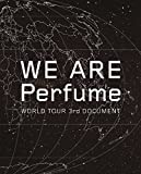 【早期購入特典あり】WE ARE Perfume -WORLD TOUR 3rd DOCUMENT(初回限定盤)(特典:ステッカー)[Blu-ray]