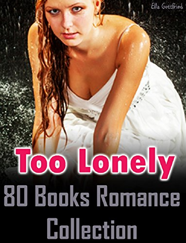 Too Lonely : 80 Books Romance Collection (English Edition)