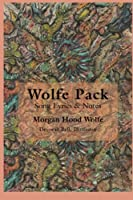 Wolfe Pack: Song Lyrics & Notes by the Band