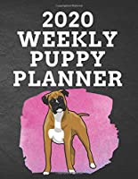 """2020 WEEKLY PUPPY PLANNER: 8.5""""x 11"""" 115 Page Boxer Dog Dog Lover Gift with Pink on Black Back Academic Year At A Glance Planner Calendar With To-Do List and Organizer And Vertical Dated Pages Great for Boxer Doggo Fans (Boxer Dog 2020 Planners)"""