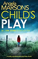 Child's Play: A totally unputdownable serial killer thriller (Detective Kim Stone Crime Thriller)