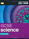 Twenty First Century Science: GCSE Science Higher Student Book (22nd Century Science)