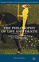 The Philosophy of Life and Death: Ludwig Klages and the Rise of a Nazi Biopolitics (Palgrave Studies in Cultural and Intellectual History)