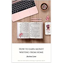 How to earn money writing from home: (without training or experience)