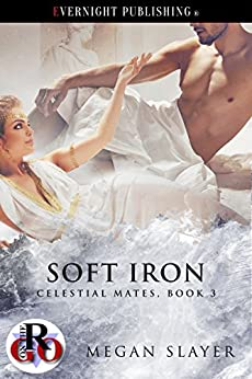 Soft Iron (Celestial Mates Book 3) by [Slayer, Megan]