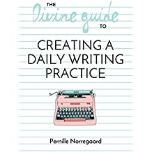 The Divine Guide to Creating a Daily Writing Practice