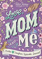 Love, Mom and Me: A Mother-daughter Journal