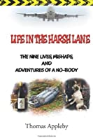Life in the Harsh Lane: The Nine Lives, Mishaps, and Adventures of a No-Body